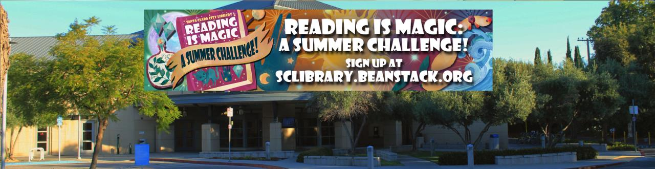Santa Clara city Library, Reading Is Magic, A Summer Challenge! Sign up at sclibrary.beanstack.org